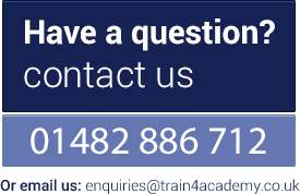 Have a question? Call or email on 01482 886 712 / enquiries@train4academy.co.uk